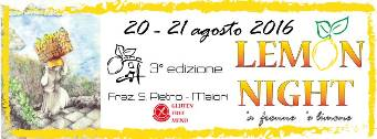 Il 20 e il 21 Agosto a Maiori è : LEMON NIGHT 2016